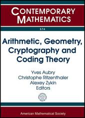 Arithmetic, Geometry, Cryptography and Coding Theory: 13th Conference [on] Arithmetic, Geometry, Cryptography and Coding Theory, CIRM, Marseille, France, March 14-18, 2011 : Geocrypt 2011, Bastia, France, June 19-24, 2011