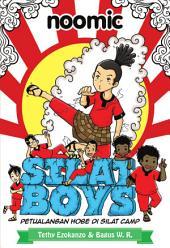 Silat Boys: Petualangan Hobe di Silat Camp