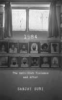 1984  The Anti Sikh Riots and After