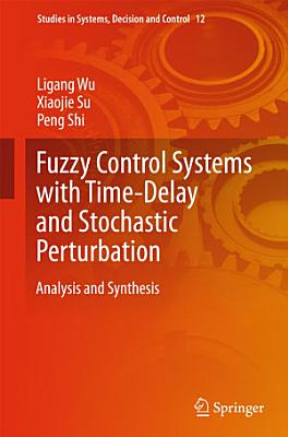 Fuzzy Control Systems with Time Delay and Stochastic Perturbation PDF