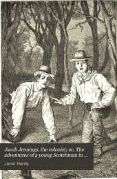 Jacob Jennings, the colonist; or, The adventures of a young Scotchman in South Africa