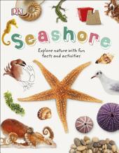 Seashore: Explore the world of shells, sea animals, and shore plants