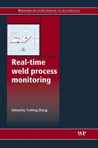 Real Time Weld Process Monitoring