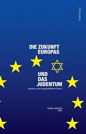 Die Zukunft Europas und das Judentum PDF