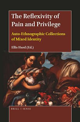 The Reflexivity of Pain and Privilege
