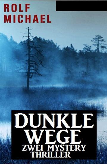 Dunkle Wege  Zwei Mystery Thriller PDF