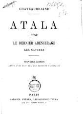 Atala: René; Le dernier Abencérage; Les Natchez