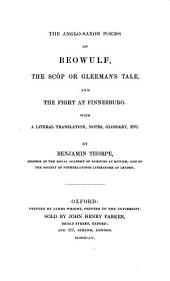 Beowulf. The Anglo-saxon Poems ... with a Literal Translation, Notes, Glossary by Benjamin Thorpe