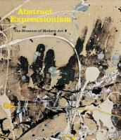 Abstract Expressionism at the Museum of Modern Art PDF