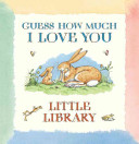 Guess How Much I Love You Little Library Book PDF
