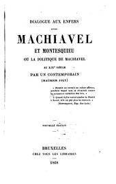 Dialogue aux enfers entre Machiavel et Montesquieu; ou, Politique de Machiavel au XIXe siècle