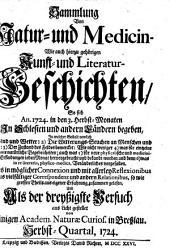 Sammlung von Natur- und Medicin- wie auch hierzu gehörigen Kunst- und Literatur-Geschichten so sich von 1717-26 in Schlesien und anderen Orten begeben ... und als Versuch ans Licht gestellet: Band 30
