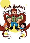Uncle Zucchini's Amazing Mustache