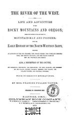The River of the West Life and Adventure in the Rocky Mountains and Oregon by Mrs  Frances Fuller Victor PDF