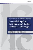 Law and Gospel in Emil Brunner s Earlier Dialectical Theology PDF