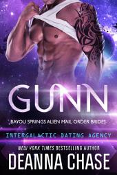 Gunn: Bayou Springs Alien Mail Order Brides (Book, 2): Intergalactic Dating Agency