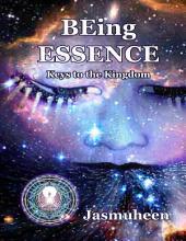 Being Essence: Keys to the Kingdom
