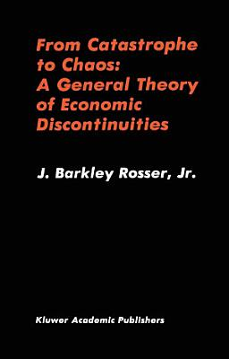 From Catastrophe to Chaos  A General Theory of Economic Discontinuities