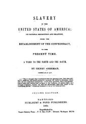 Slavery in the United States of America; Its National Recognition and Relations, from the Establishment of the Confederacy, to the Present Time: A Word to the North and the South, Volume 3