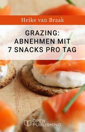 Grazing: Abnehmen mit 7 Snacks pro Tag
