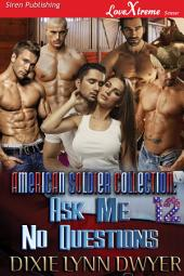 The American Soldier Collection 12: Ask Me No Questions
