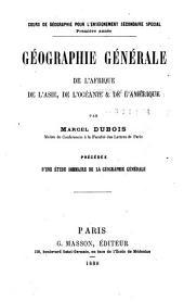 Géographie générale de l'Afrique, de l'Asie, de l'Océanie, & de l'Amérique: Précédée d'une étude sommaire de la géographique générale