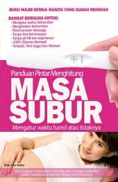 Panduan Pintar Menghitung Masa Subur: Mengatur waktu hamil atau tidaknya