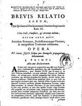 Brevis relatio eorum, quæ spectant ad declarationem Sinarum imperatoris Kam Hi. Circa cœli, Cumfucii, & avorum cultum, datam anno 1700. ...