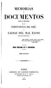 Memorias y documentos para la historia de la independencia del Perú: Volumen 2