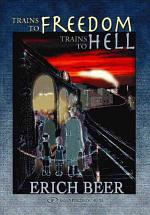 Trains to Freedom, Trains to Hell