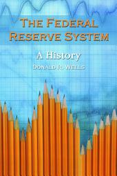 The Federal Reserve System: A History