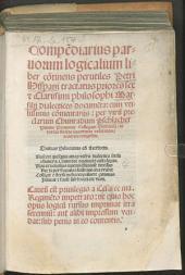 Petri Hispani Compendiarius parvorum logicalium liber: continens perutiles Petri Hispani tractatus priores sex et clarissimi philosophi Marsilii dialectices documenta