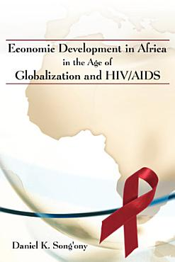 Economic Development in Africa in the Age of Globalization and HIV AIDS PDF