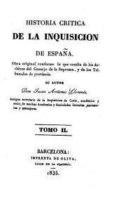 Historia critica de la inquisición de España: obra original conforme á lo que resulta de los archivos del Consejo de la Suprema, y de los tribunales de provincia, Volumen 2