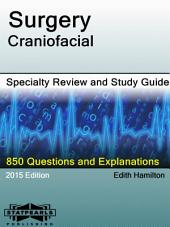 Surgery-Craniofacial Specialty Review and Study Guide: A Series from StatPearls