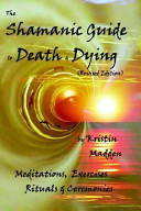 Shamanic Guide to Death and Dying