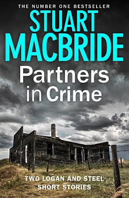 Partners in Crime  Two Logan and Steel Short Stories  Bad Heir Day and Stramash