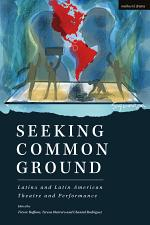 Seeking Common Ground: Latinx and Latin American Theatre and Performance