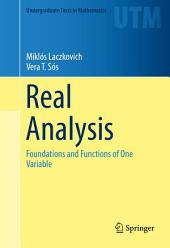 Real Analysis: Foundations and Functions of One Variable
