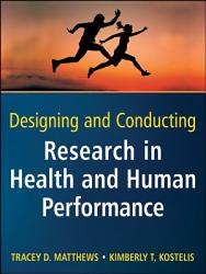 Designing And Conducting Research In Health And Human Performance Book PDF