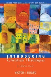 Introducing Christian Theologies  Volume One
