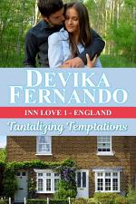 Tantalizing Temptations (A Bed & Breakfast Romance set in England)