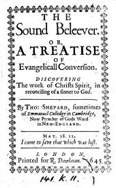 The sound believer, or, A treatise of evangelicall conversion