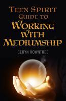 Teen Spirit Guide to Working with Mediumship PDF