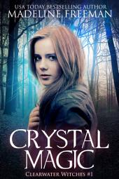 Crystal Magic: Clearwater Witches, #1