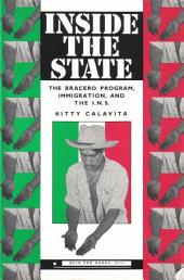 Inside the State: The Bracero Program, Immigration, and the I. N. S.
