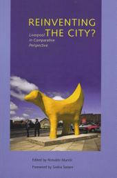 Reinventing the City: Liverpool in Comparative Perspective
