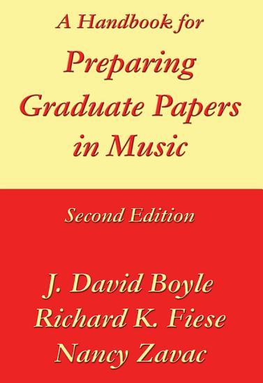A Handbook for Preparing Graduate Papers in Music PDF