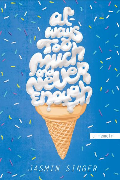 Download Always Too Much and Never Enough Book