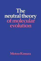 The Neutral Theory of Molecular Evolution